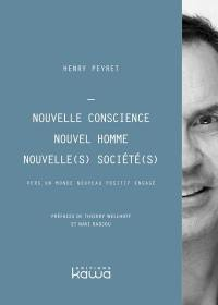 Nouvelle conscience, nouvel homme, nouvelle(s) société(s)
