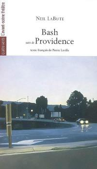 Bash. Suivi de Providence
