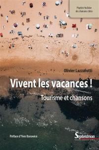 Vivent les vacances! : tourisme et chansons