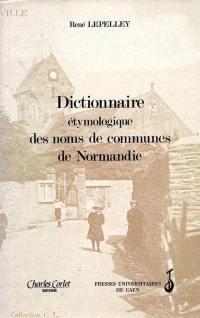 Dictionnaire étymologique des noms de communes de Normandie
