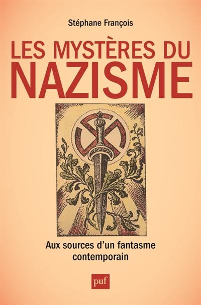 Les mystères du nazisme : aux sources d'un fantasme contemporain