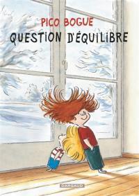 Pico Bogue, Question d'équilibre, Vol. 3