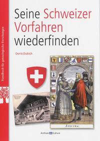 Seine schweizer Vorfahren wiederfinden