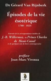 Episodes de la vie ésotérique, 1780-1824