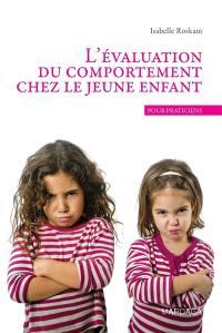 L'évaluation du comportement chez le jeune enfant