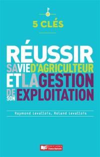 Réussir sa vie d'agriculteur et la gestion de son exploitation