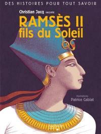 Ramsès II, fils du Soleil