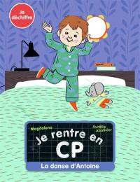 Je rentre en CP. Volume 8, La danse d'Antoine