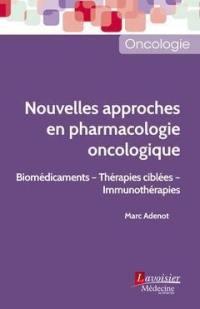 Nouvelles approches en pharmacologie oncologique