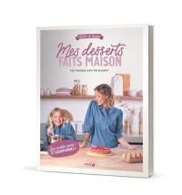 L'atelier de Roxane : mes desserts faits maison : fait maison, fais-toi plaisir !
