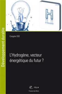 L'hydrogène, vecteur énergétique du futur ?