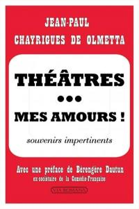 Théâtres... mes amours !