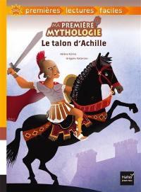 Ma première mythologie. Volume 4, Le talon d'Achille