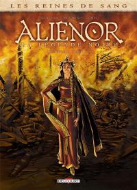 Les reines de sang, Aliénor, la légende noire : l'intégrale. Volume 1, Tomes 1 à 3