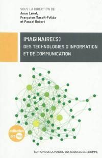 Imaginaire(s) des technologies d'information et de communication