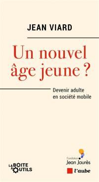 Un nouvel âge jeune ?