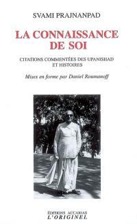 Citations commentées des upanisad et histoires, La connaissance de soi