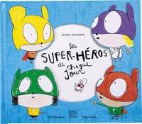 Les super-héros de chaque jour : un livre tout animé