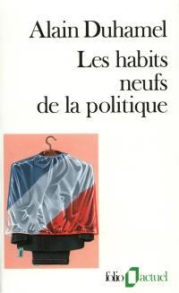 Les Habits neufs de la politique