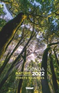 Agenda nature 2022 : forêts sauvages