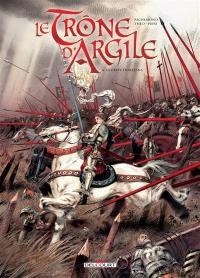 Le trône d'argile. Volume 6, La geste d'Orléans