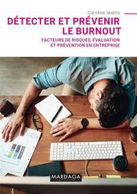 Diagnostiquer et prévenir le burnout