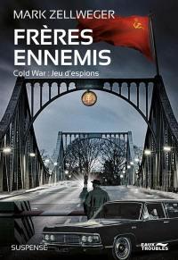 Cold war, Frères ennemis