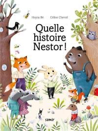 Quelle histoire Nestor !