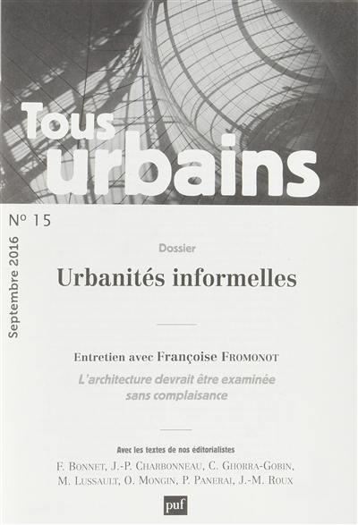 Tous urbains. n° 15, Urbanités informelles