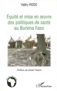 Equité et mise en oeuvre des politiques de santé au Burkina Faso