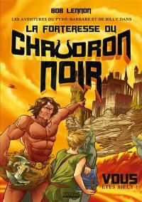 Les aventures du Pyro-barbare et de Billy. Vol. 1. La forteresse du chaudron noir