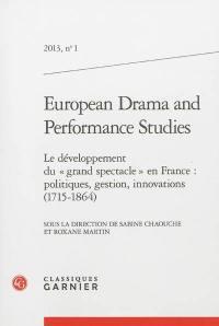European drama and performance studies. n° 1, Le développement du grand spectacle en France