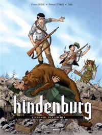 Hindenburg. Volume 2, L'orgueil des lâches