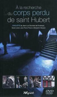 A la recherche du corps perdu de saint Hubert