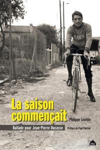 La saison commençait : ballade pour Jean-Pierre Ducasse