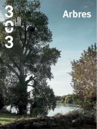 Trois cent trois-Arts, recherches et créations. n° 166, Arbres