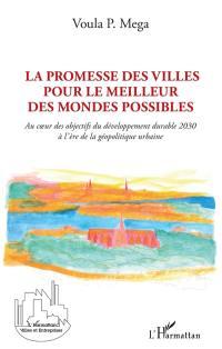 La promesse des villes pour le meilleur des mondes possibles