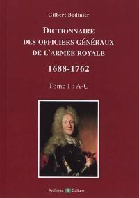 Dictionnaire des officiers généraux de l'armée royale. Volume 1, A à C