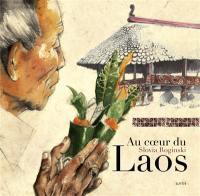 Au coeur du Laos : dans les villages d'Asie : Laos, Thaïlande, Malaisie, Cambodge