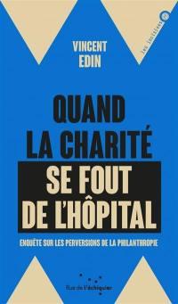 Quand la charité se fout de l'hôpital