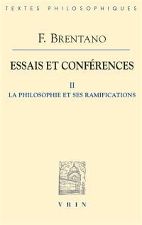 Essais et conférences. Volume 2, La philosophie et ses ramifications