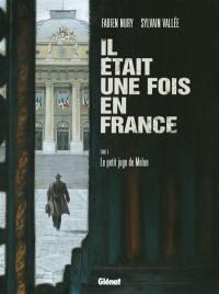 Il était une fois en France. Volume 5, Le petit juge de Melun