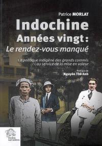 Indochine années vingt, Le rendez-vous manqué (1918-1928)
