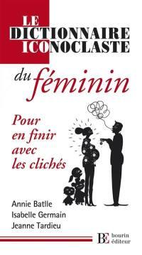 Le dictionnaire iconoclaste du féminin
