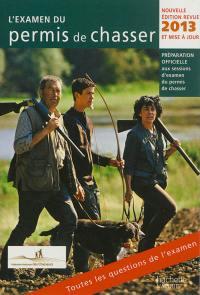 L'examen du permis de chasser 2013