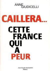 Caillera... cette France qui a peur