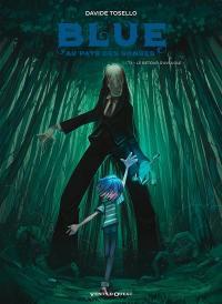 Blue au pays des songes. Volume 3, Le retour d'aveugle