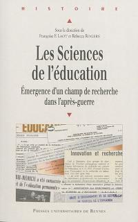 Les sciences de l'éducation : émergence d'un champ de recherche dans l'après-guerre