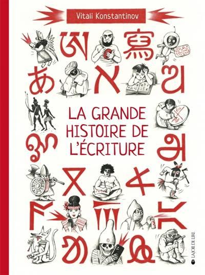La grande histoire de l'écriture : de l'écriture cunéiforme aux émojis