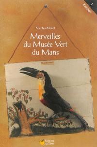 Merveilles du Musée Vert du Mans. Volume 2, Zoologie